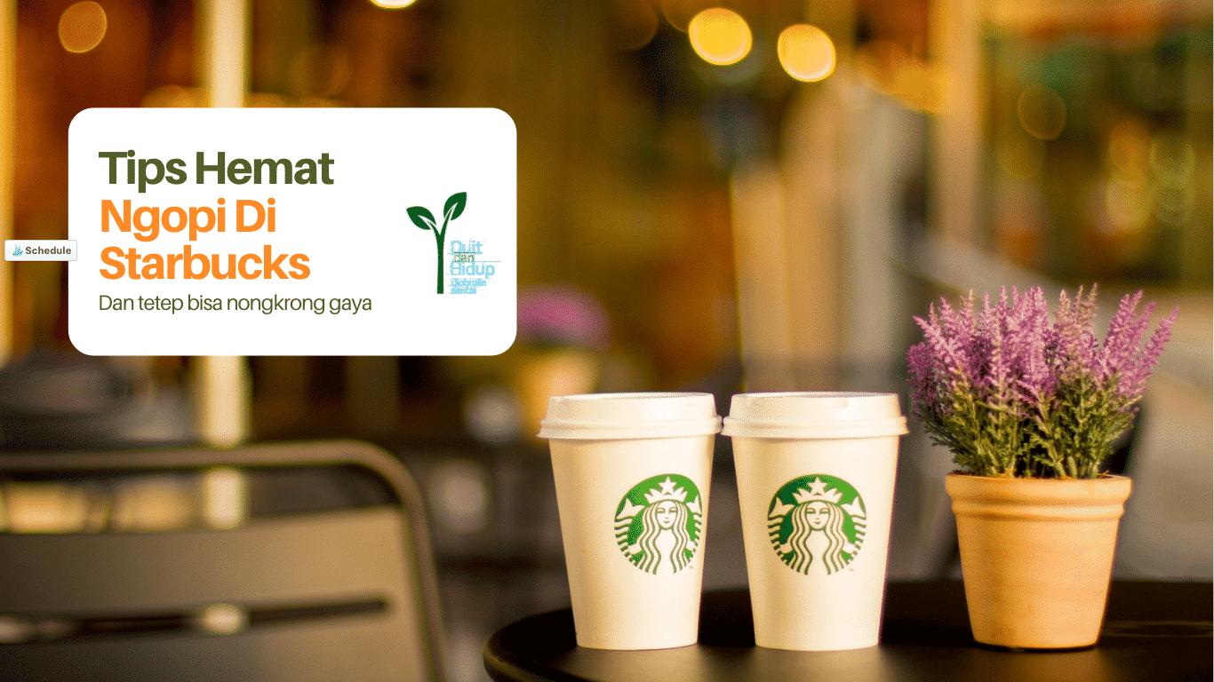 Tips Hemat Ngopi di Starbucks