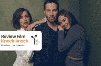 Review Film Knock-knock Keanu Reeves