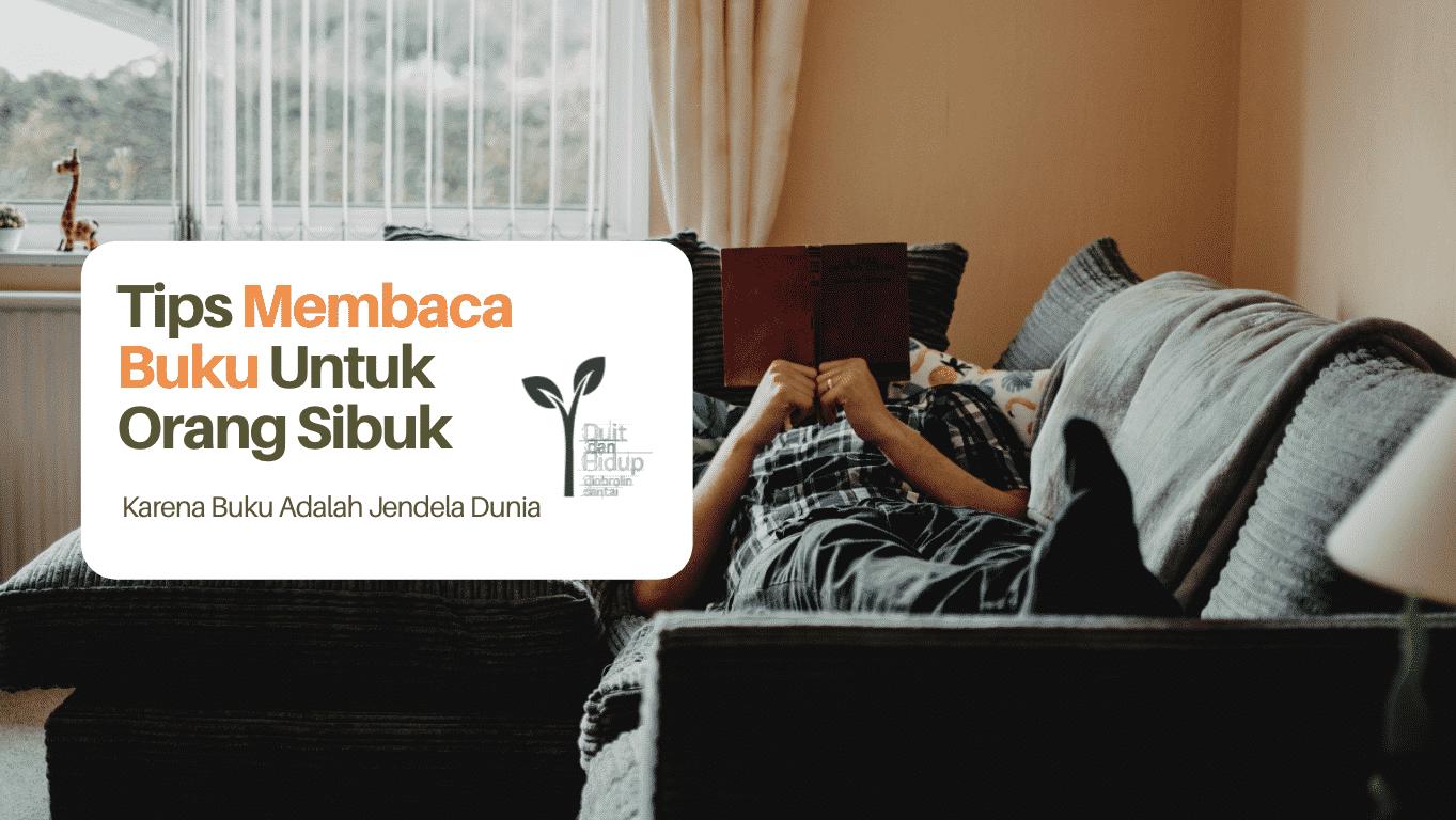 Tips Membaca Buku untuk Orang Sibuk