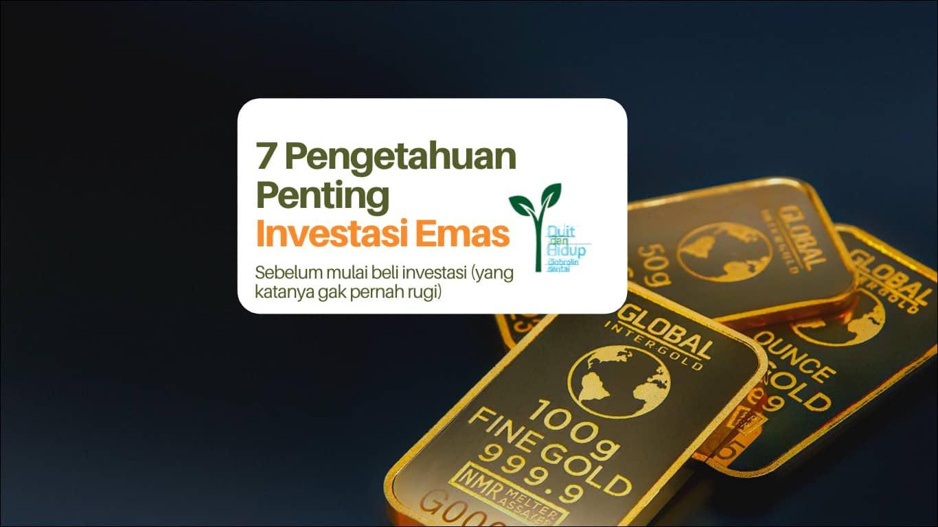 7 Pelajaran Penting Investasi Emas