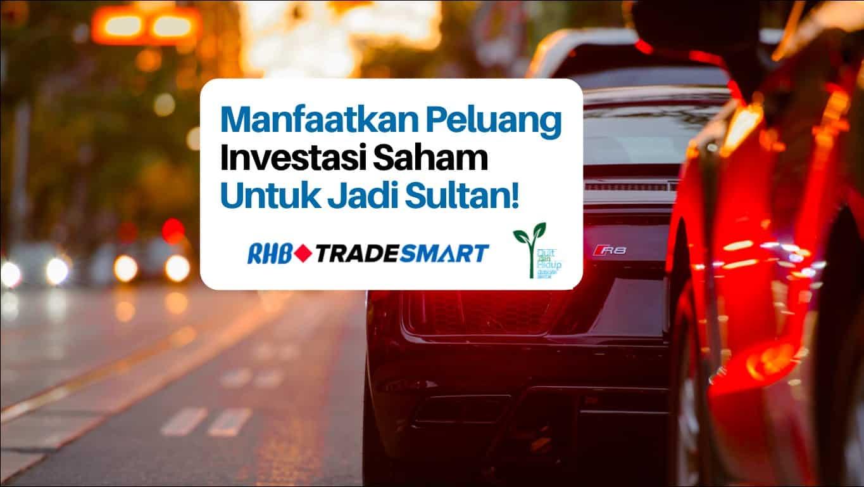 Manfaatkan Peluang Investasi Saham untuk Jadi Sultan