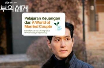 Pelajaran keuangan dari A World of Married Couple: Kesalahan Lee Tae Oh yang harus dihindari