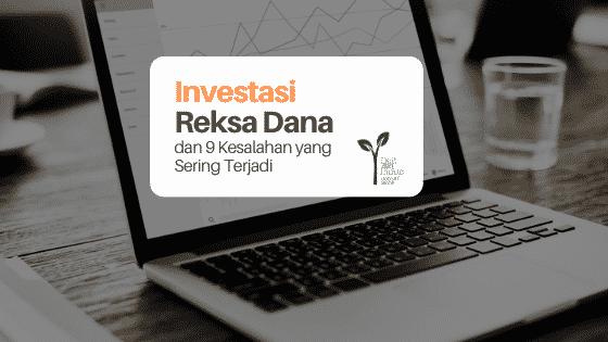 Investasi Reksa Dana dan 9 Kesalahan yang Sering Terjadi