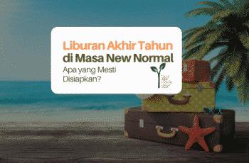 Liburan Akhir Tahun di Masa New Normal: Siapkan Bujetnya Yuk!