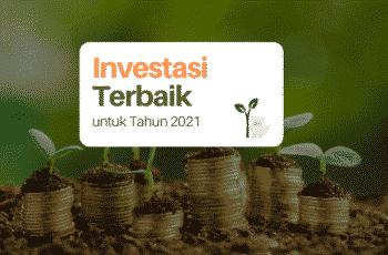 Investasi Terbaik untuk Tahun 2021, Apa Ya?