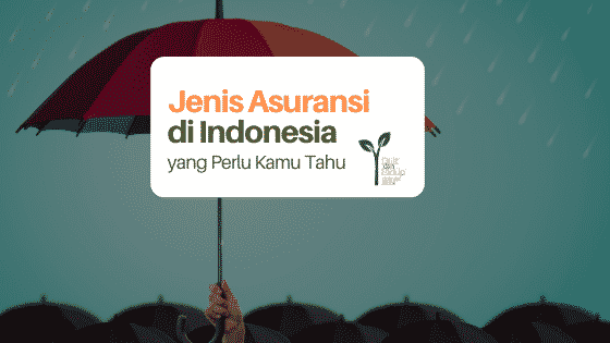 5 Jenis Asuransi di Indonesia yang Mesti Kamu Pahami