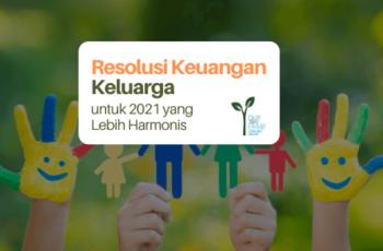 Resolusi Keuangan Keluarga untuk 2021 yang Lebih Harmonis