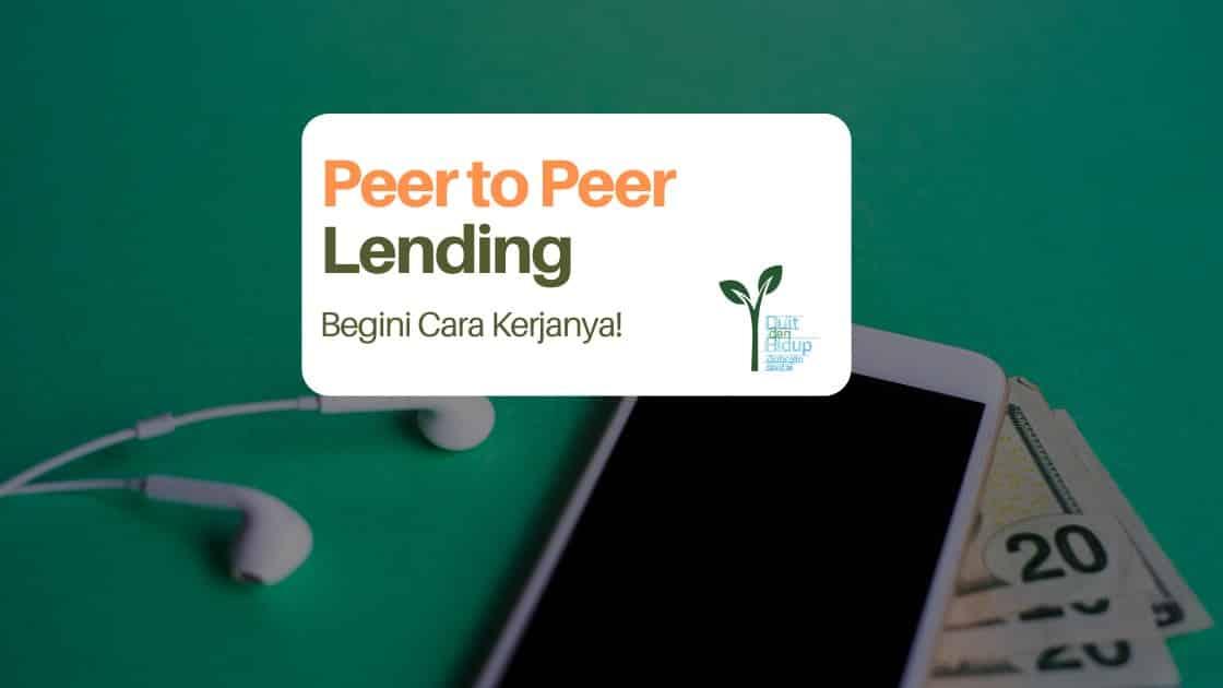 P2P Lending: Begini Cara Kerjanya!