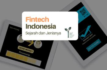 Fintech Indonesia: Sejarah dan Jenisnya