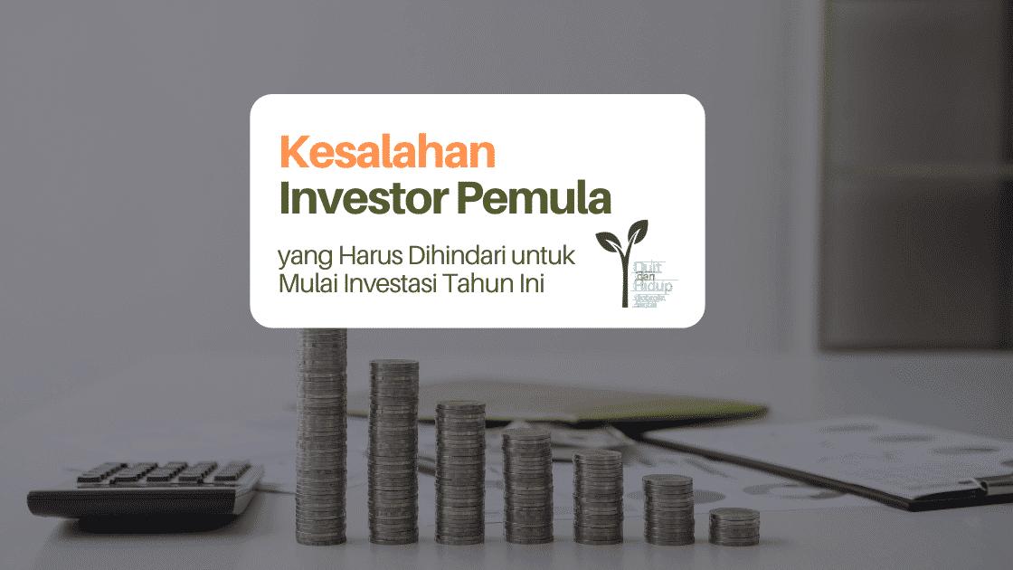 Mau Mulai Investasi, Hindari Kesalahan Investor Sepanjang Masa Ini!