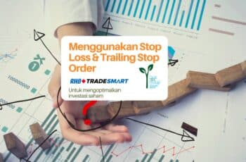 Menggunakan Stop Loss dan Trailing Stop Order