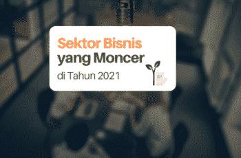 5 Sektor Bisnis yang Akan Moncer di Tahun 2021