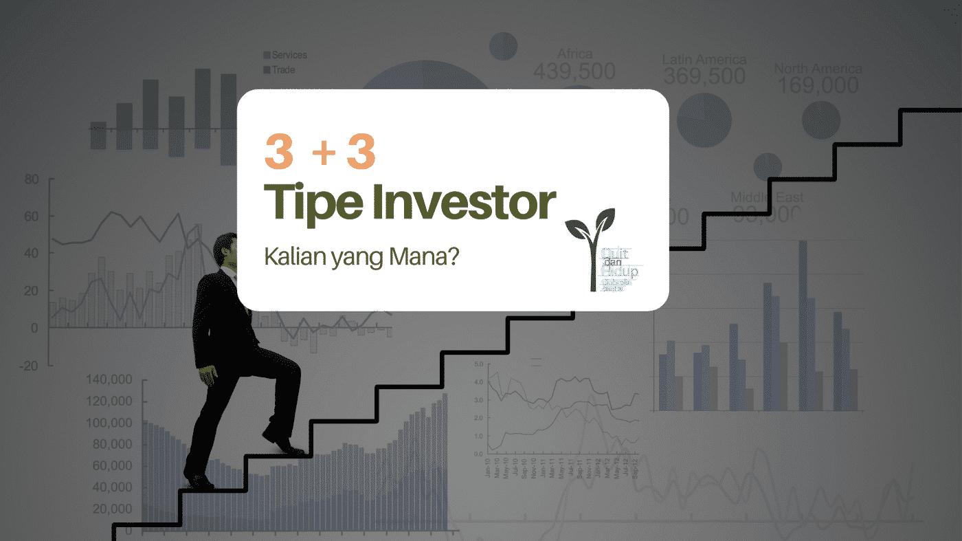 3 + 3 Tipe Investor Saham: Kalian Termasuk yang Mana?