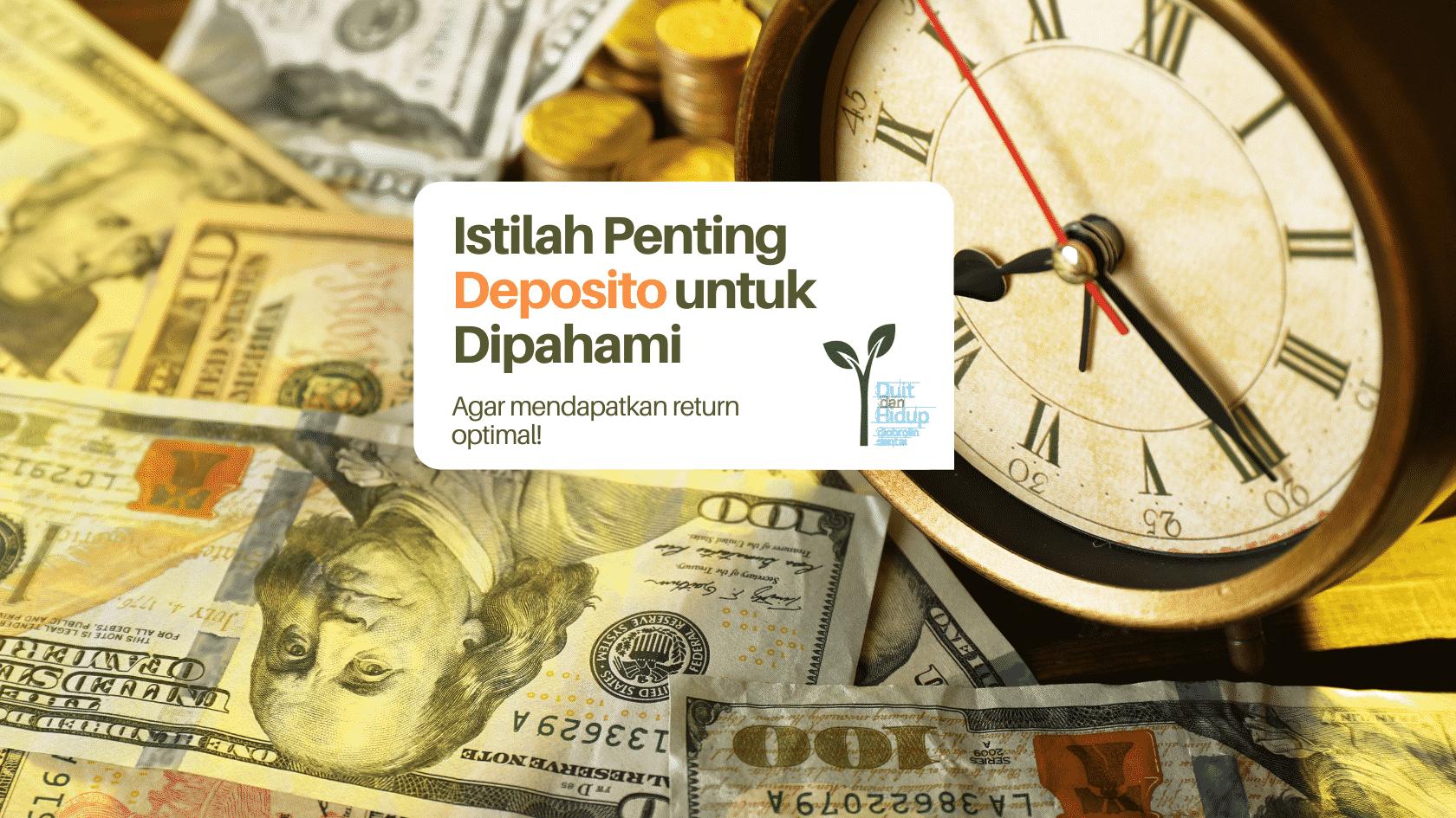 Istilah Penting Deposito untuk Dipahami