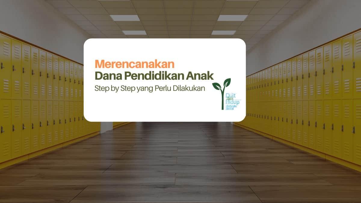 Step by Step Mempersiapkan Dana Pendidikan Anak
