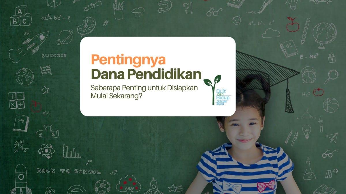 Mengapa Kita Perlu Menyiapkan Dana Pendidikan Anak Sejak Dini?