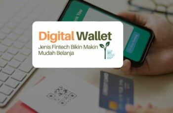 Digital Wallet: Jenis Fintech Bikin Makin Mudah Belanja
