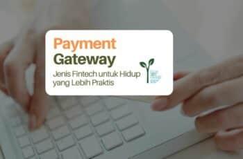 Payment Gateway: Jenis Fintech untuk Hidup yang Lebih Praktis