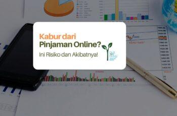 Mau Kabur dari Pinjaman Online? Ini Risiko dan Akibat yang Harus Dihadapi!