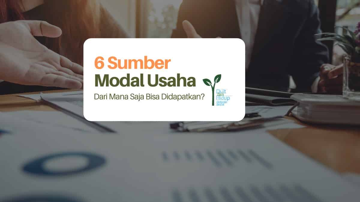 Mau Bisnis, Ini Dia 6 Sumber Modal Usaha yang Bisa Dicoba