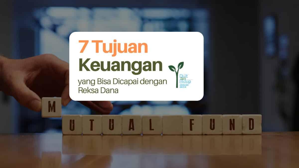7 Tujuan Keuangan yang Bisa Dicapai dengan Investasi Reksa Dana