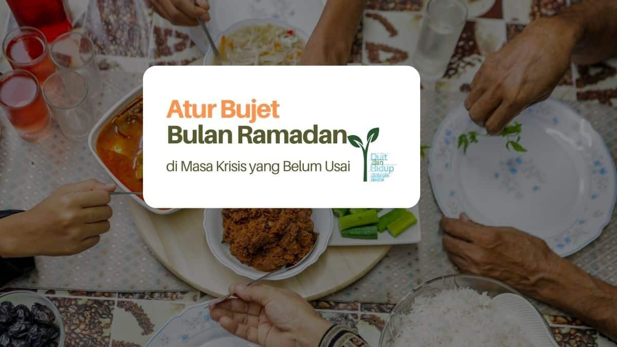 Atur Bujet Bulan Ramadan di Masa Krisis yang Belum Usai