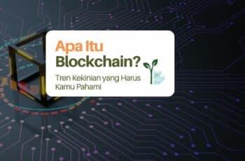 Blockchain Adalah Tren Kekinian: Seperti Ini Penjelasan Sederhananya!
