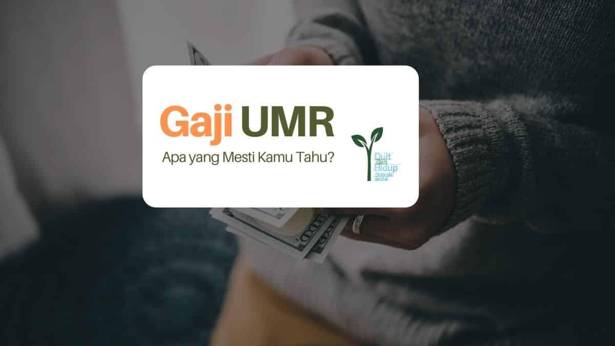 Gaji UMR: Apa yang Mesti Kamu Tahu?