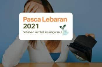 Pasca Lebaran 2021: Sehatkan Kembali Keuanganmu