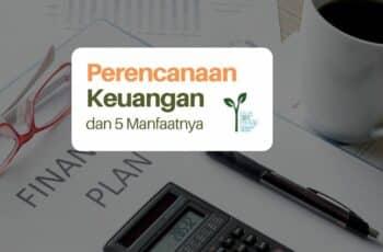 5 Alasan Pentingnya Membuat Perencanaan Keuangan