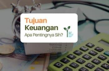 Tujuan Keuangan? Apa Pentingnya Sih?