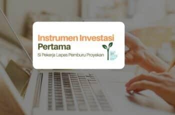 3 Instrumen Investasi Pertama Si Pekerja Lepas Pemburu Proyekan