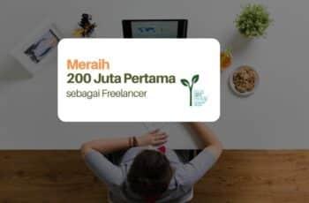 Meraih 200 Juta Pertama sebagai Freelancer