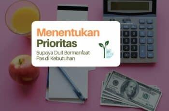 Menentukan Prioritas Keuangan supaya Duit Bermanfaat Pas di Kebutuhan