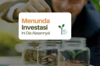 7 Alasan Menunda Investasi: Barangkali Ini Alasanmu Juga
