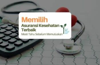 Memilih Asuransi Kesehatan Terbaik, Apa yang Mesti Diperhatikan?