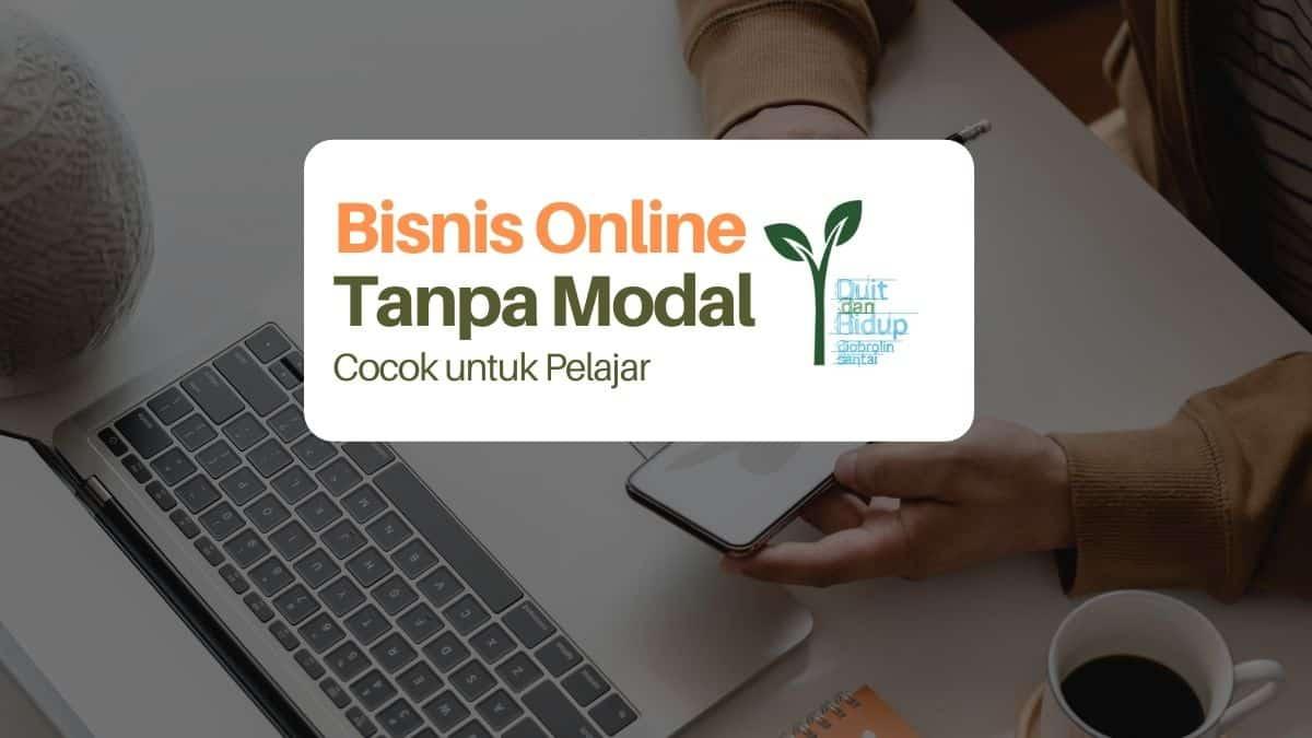 7 Bisnis Online tanpa Modal, Cocok untuk Pelajar Tambah Uang Saku