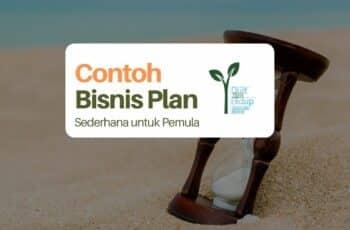 Contoh Bisnis Plan Sederhana untuk Pemula dan Tip Membuatnya