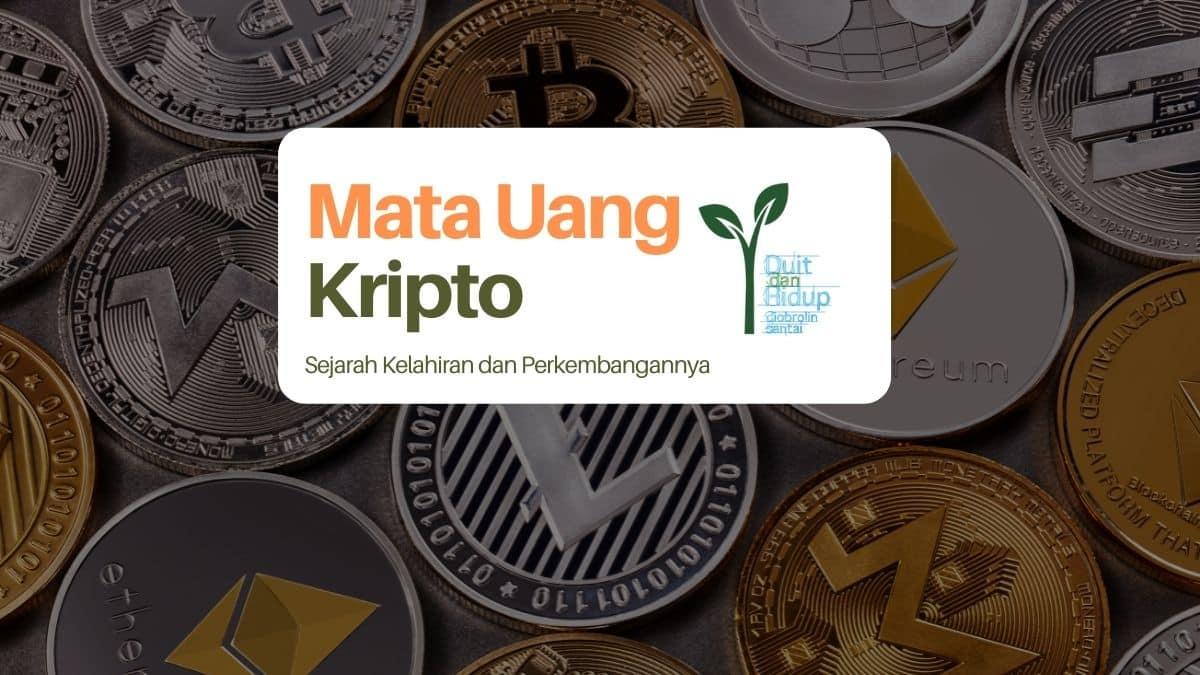 Mata Uang Kripto: Sejarah Kelahiran dan Perkembangannya
