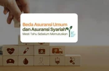 Ini Loh Perbedaan Asuransi Umum dan Asuransi Syariah yang Perlu Kamu Tahu