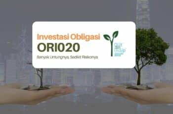 Investasi Obligasi Pemerintah ORI020: Banyak Untungnya, Sedikit Risikonya