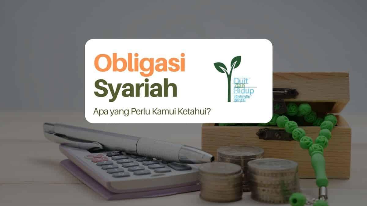 Obligasi Syariah: Apa yang Perlu Kamu Tahu?